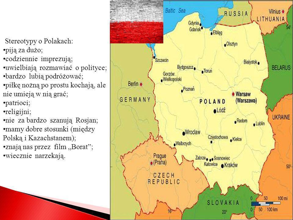 Stereotypy o Polakach: piją za dużo; codziennie imprezują; uwielbiają rozmawiać o polityce; bardzo lubią podróżować; piłkę nożną po prostu kochają, al