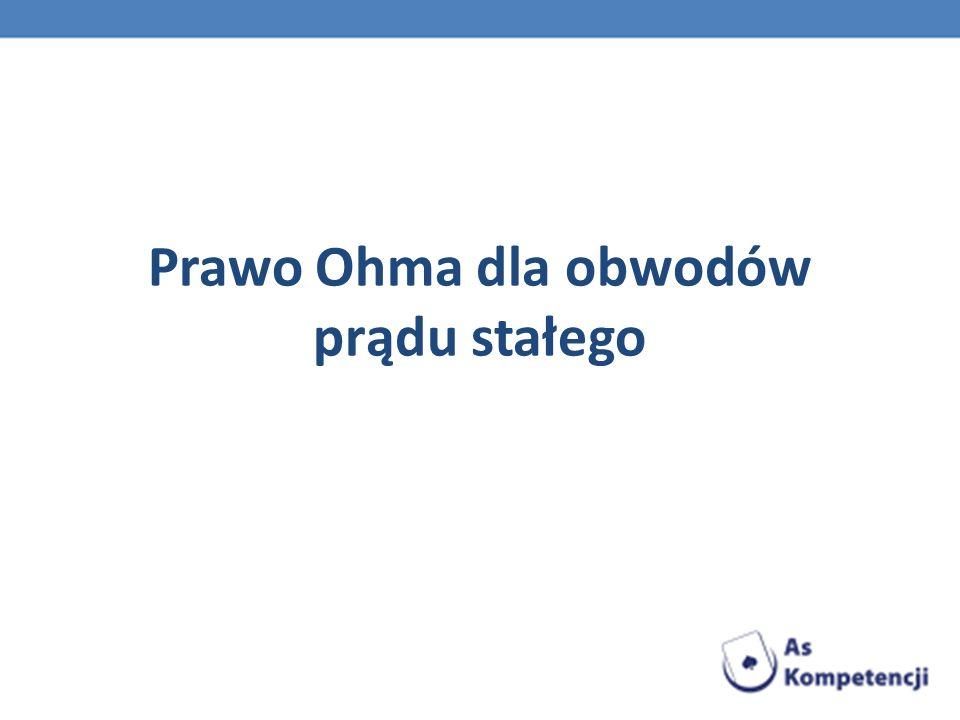 Prawo Ohma dla obwodów prądu stałego