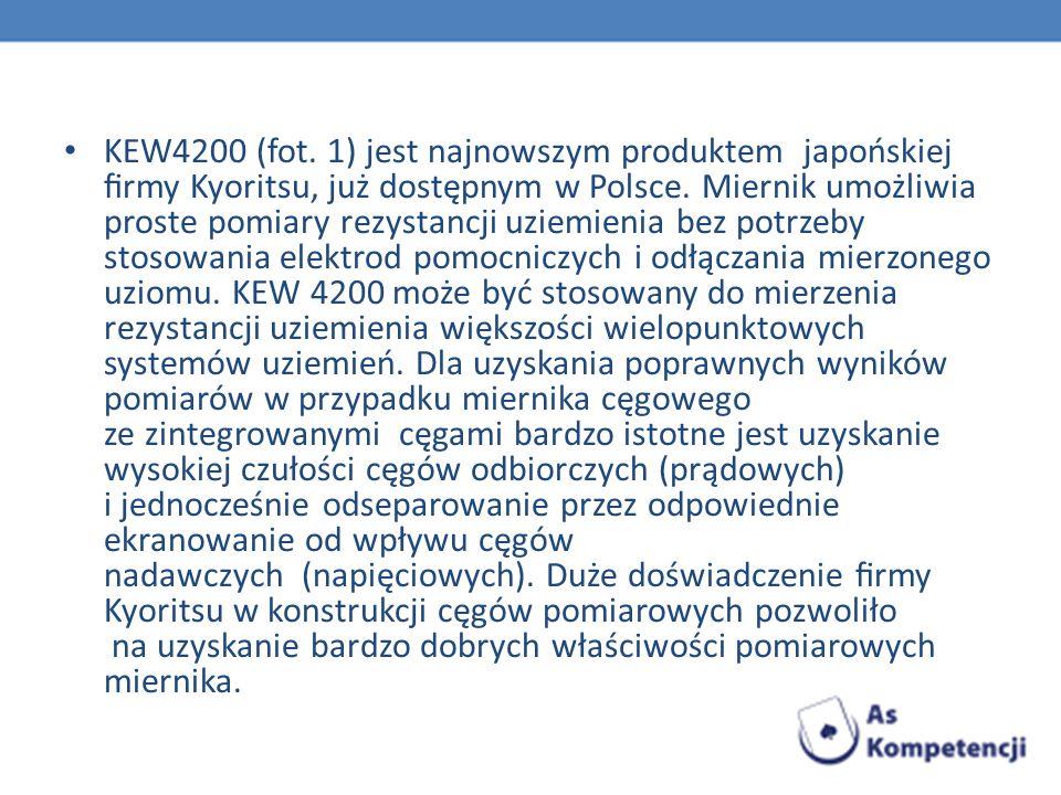 KEW4200 (fot. 1) jest najnowszym produktem japońskiej rmy Kyoritsu, już dostępnym w Polsce. Miernik umożliwia proste pomiary rezystancji uziemienia be