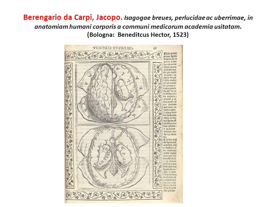 Berengario da Carpi, Jacopo. Isagogae breues, perlucidae ac uberrimae, in anatomiam humani corporis a communi medicorum academia usitatam. (Bologna: B
