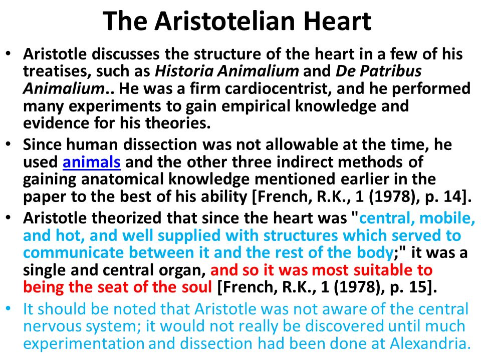 The Aristotelian Heart Aristotle discusses the structure of the heart in a few of his treatises, such as Historia Animalium and De Patribus Animalium.