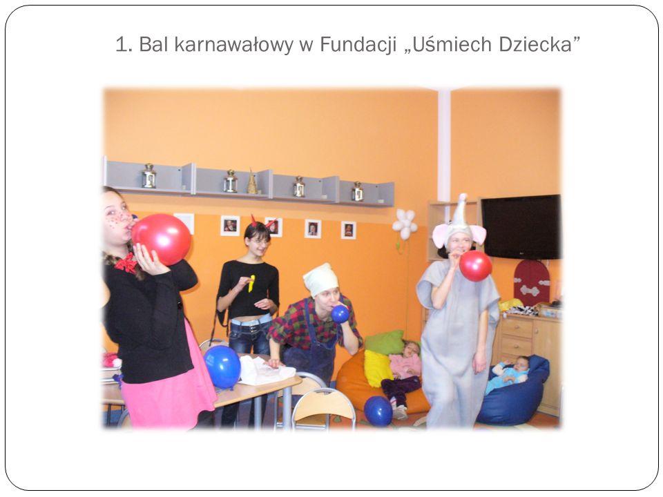 1. Bal karnawałowy w Fundacji Uśmiech Dziecka