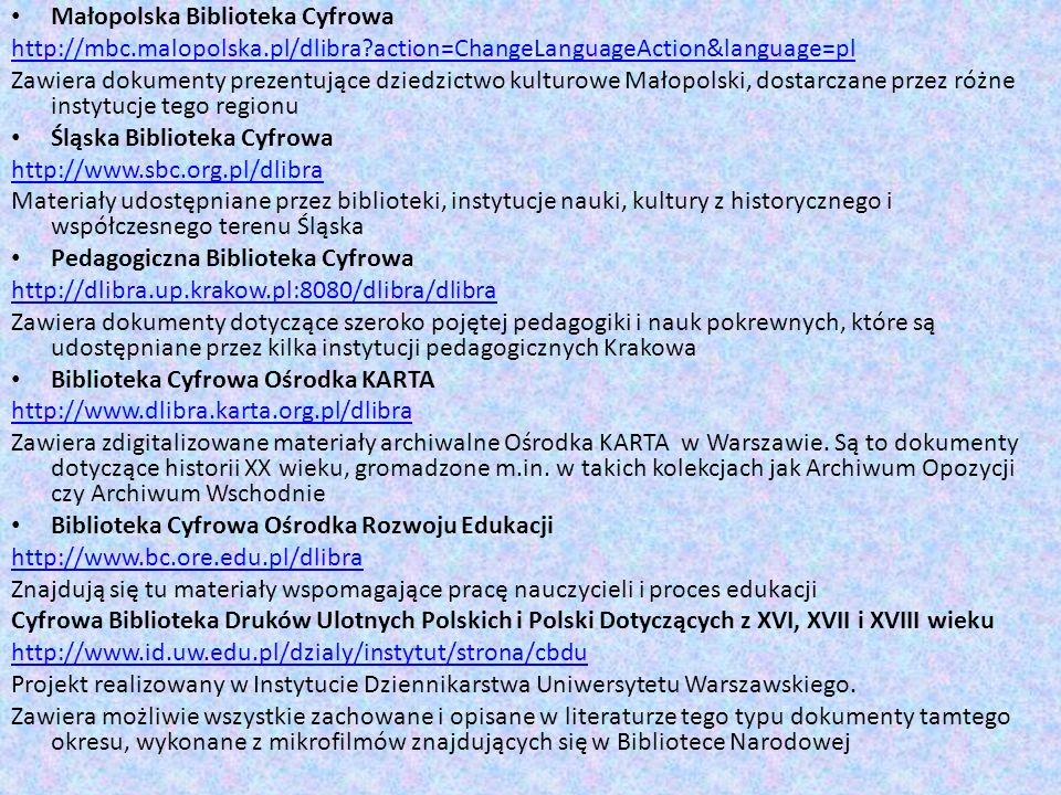 Małopolska Biblioteka Cyfrowa http://mbc.malopolska.pl/dlibra?action=ChangeLanguageAction&language=pl Zawiera dokumenty prezentujące dziedzictwo kultu