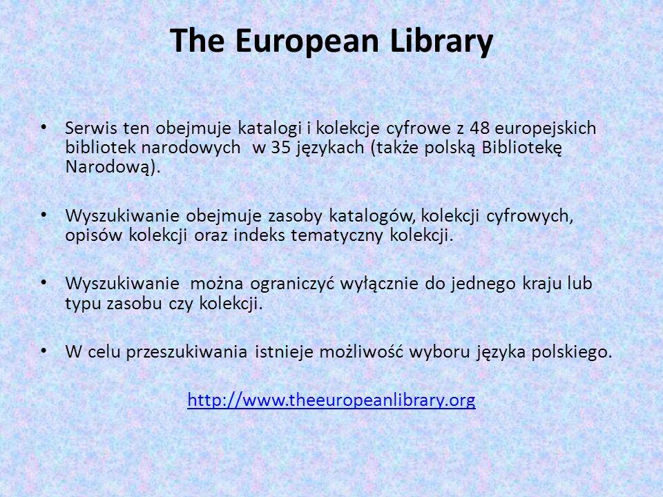 The European Library Serwis ten obejmuje katalogi i kolekcje cyfrowe z 48 europejskich bibliotek narodowych w 35 językach (także polską Bibliotekę Nar