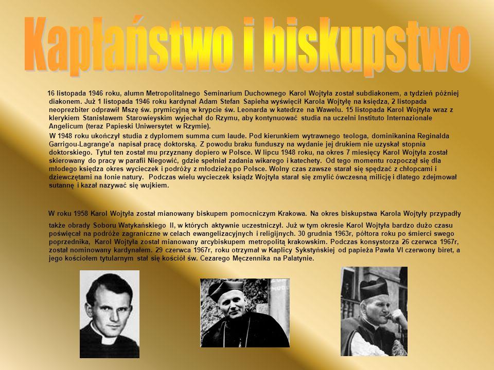 16 listopada 1946 roku, alumn Metropolitalnego Seminarium Duchownego Karol Wojtyła został subdiakonem, a tydzień później diakonem. Już 1 listopada 194