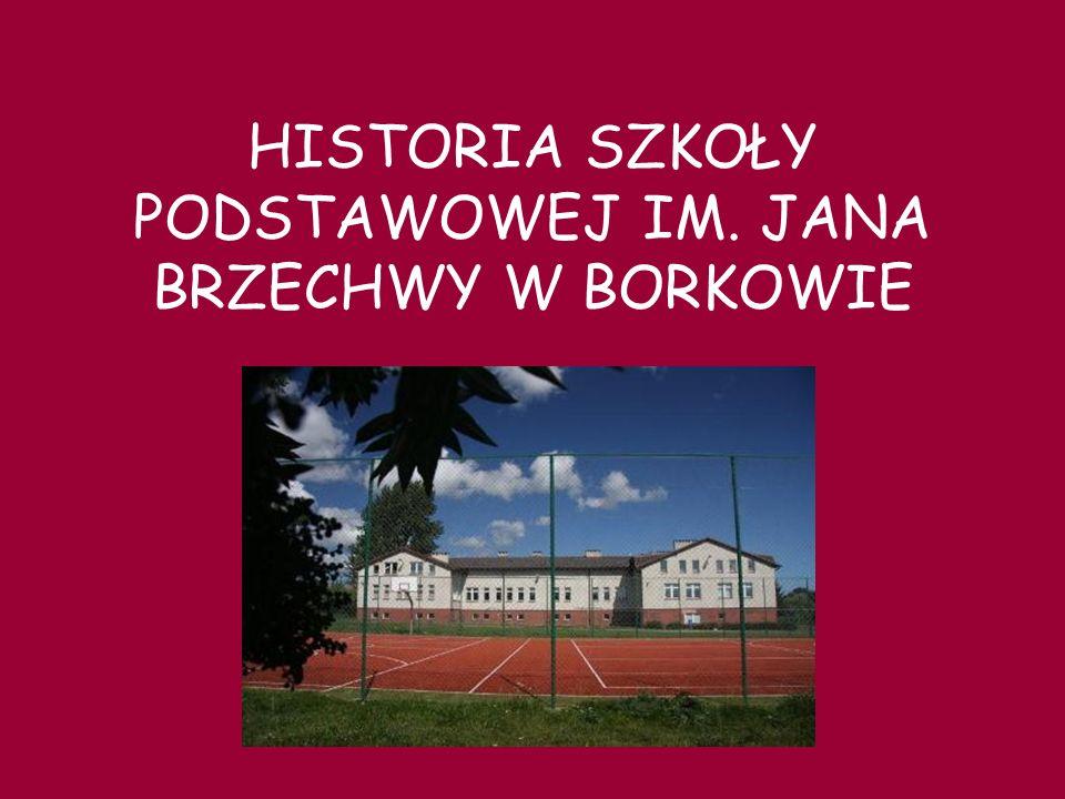 HISTORIA Historia placówki oświatowej w Borkowie sięga czasów przedwojennych.