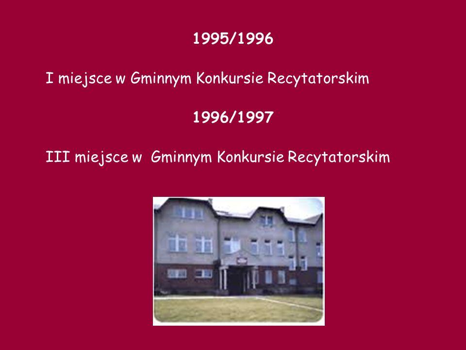 1998/1999 III miejsce w Gminnym Konkursie Recytatorskim Laureatka Konkursu Plastycznego II miejsce - 2 uczniów w Gminnym Konkursie Piosenki w Przejazdowie III miejsce - 2 uczniów w Gminnym Konkursie Piosenki w Przejazdowie 1999/2000 Wyróżnienia w Konkursie Piosenki w Przejazdowie