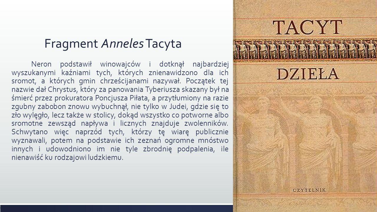 Fragment Anneles Tacyta Neron podstawił winowajców i dotknął najbardziej wyszukanymi kaźniami tych, których znienawidzono dla ich sromot, a których gm