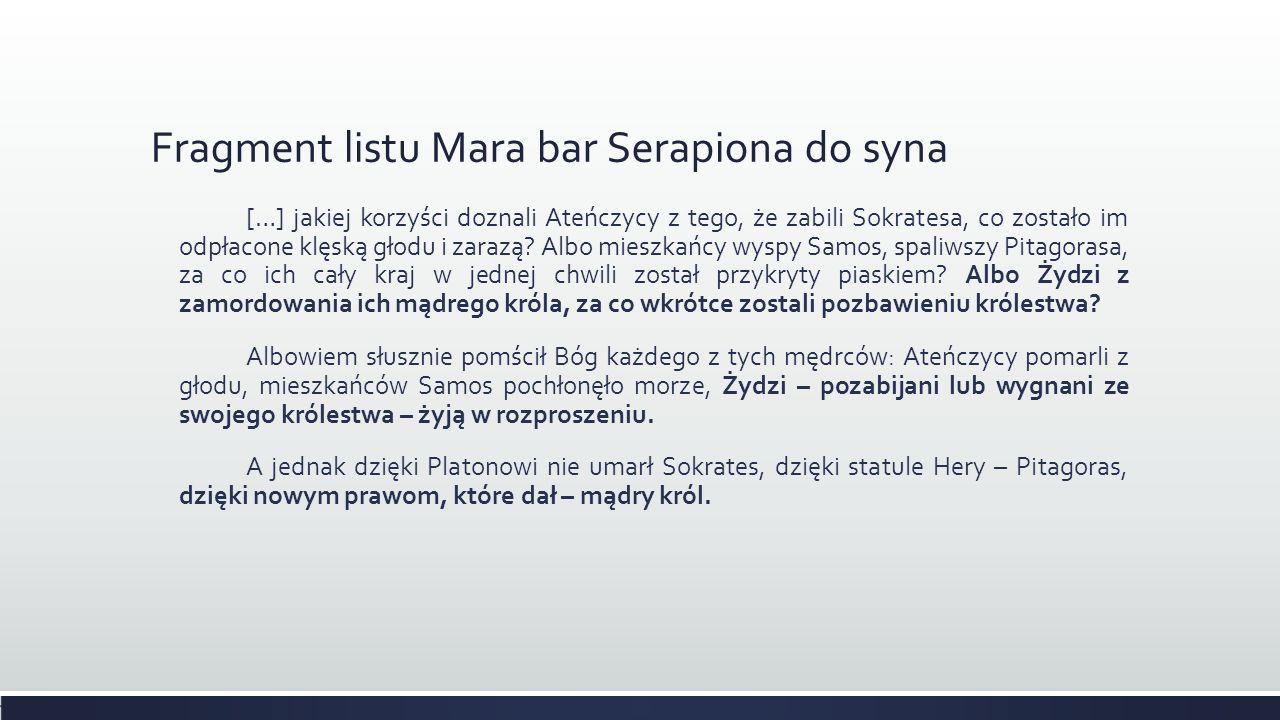 Fragment listu Mara bar Serapiona do syna […] jakiej korzyści doznali Ateńczycy z tego, że zabili Sokratesa, co zostało im odpłacone klęską głodu i za