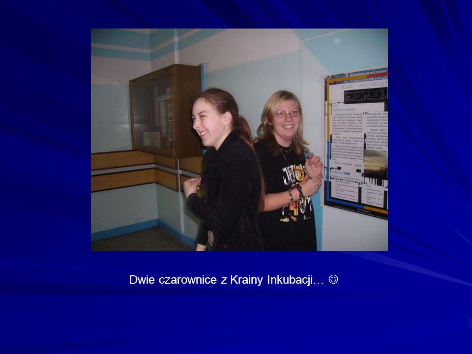 Dwie czarownice z Krainy Inkubacji…