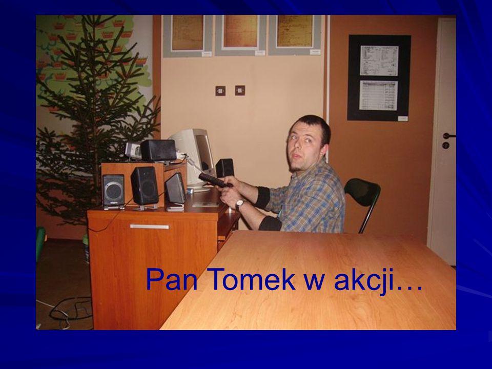 Pan Tomek w akcji…