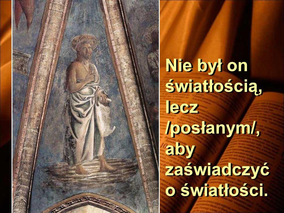 Jan im tak odpowiedział: Ja chrzczę wodą.