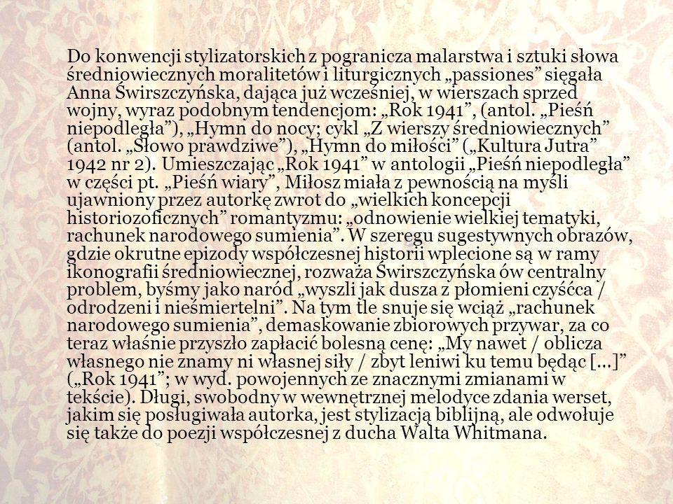 Do konwencji stylizatorskich z pogranicza malarstwa i sztuki słowa średniowiecznych moralitetów i liturgicznych passiones sięgała Anna Świrszczyńska,