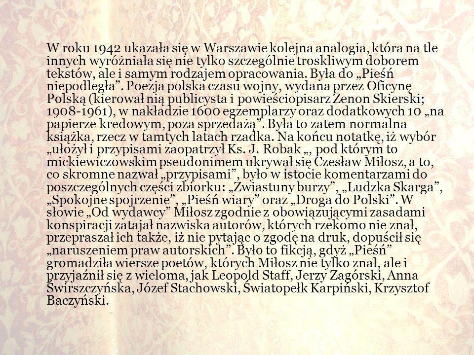 W roku 1942 ukazała się w Warszawie kolejna analogia, która na tle innych wyróżniała się nie tylko szczególnie troskliwym doborem tekstów, ale i samym