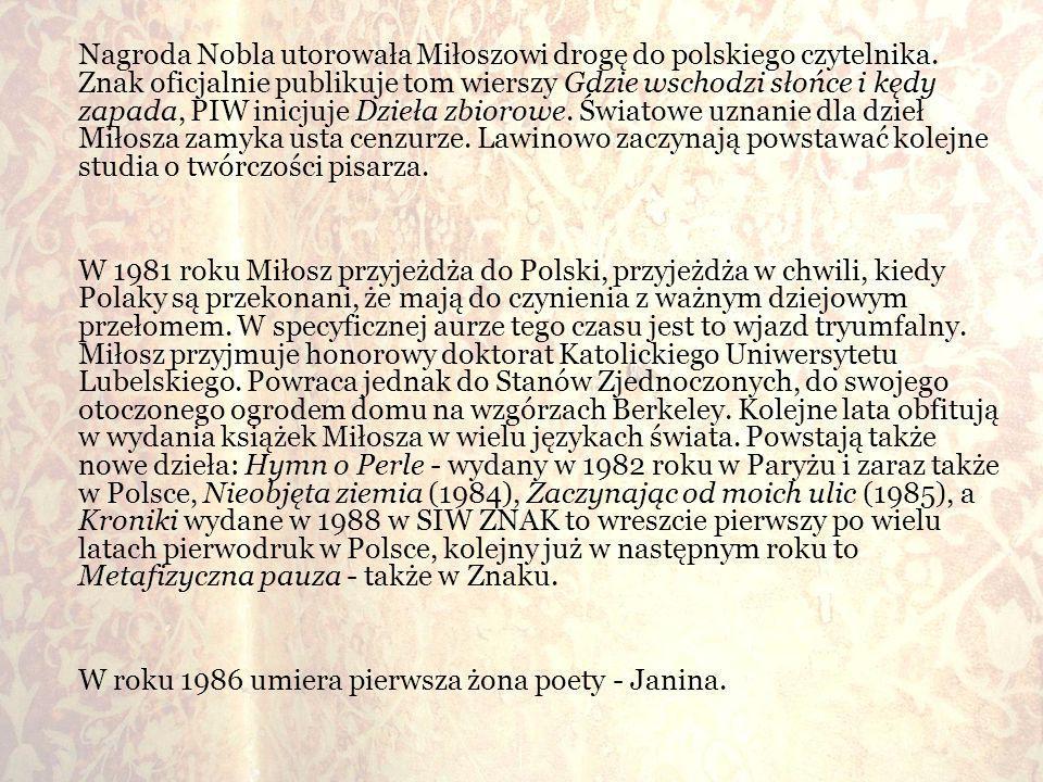Nagroda Nobla utorowała Miłoszowi drogę do polskiego czytelnika. Znak oficjalnie publikuje tom wierszy Gdzie wschodzi słońce i kędy zapada, PIW inicju