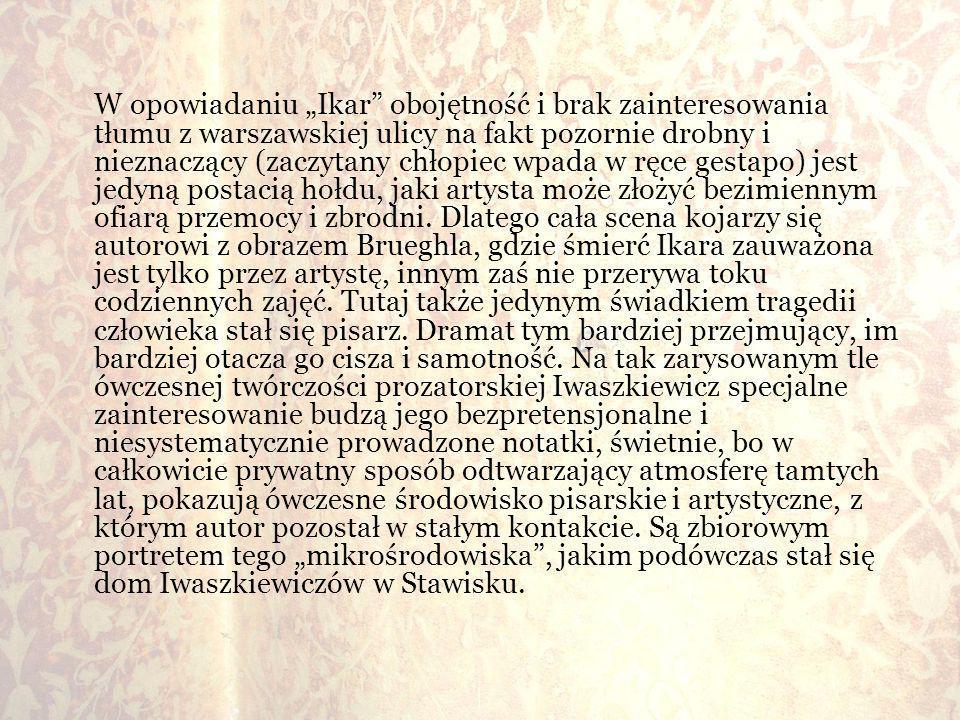 W opowiadaniu Ikar obojętność i brak zainteresowania tłumu z warszawskiej ulicy na fakt pozornie drobny i nieznaczący (zaczytany chłopiec wpada w ręce