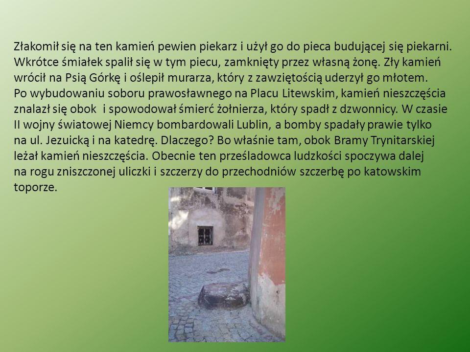 Podanie o ojcu Ruszlu Pięknym i cennym zabytkiem starego Lublina jest klasztor Dominikanów, wybudowany w roku 1342 z rozkazu Kazimierza Wielkiego przy uliczce Złotej.