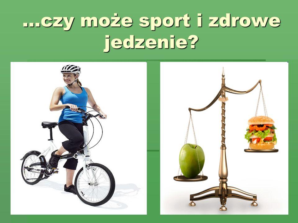 …czy może sport i zdrowe jedzenie?