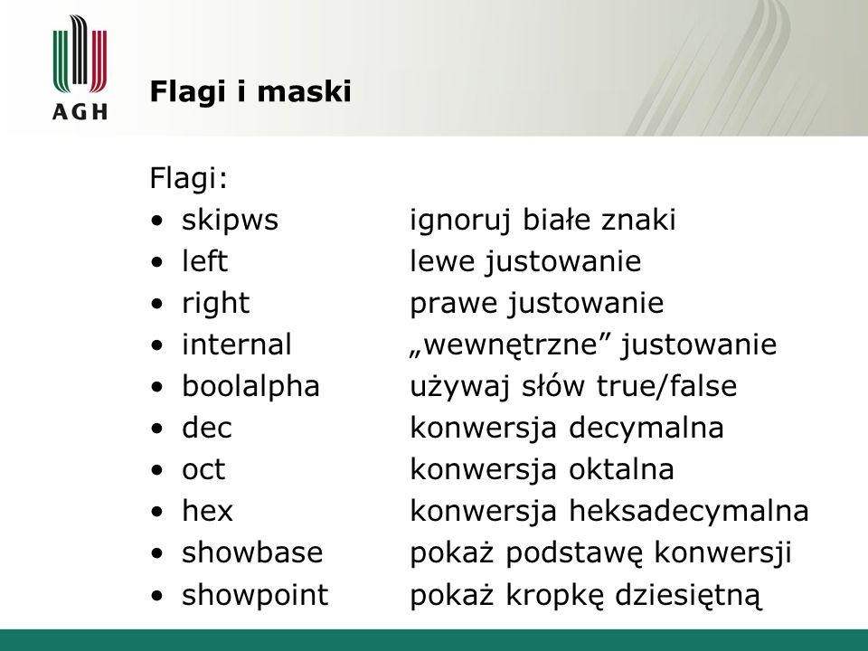 Flagi i maski Flagi: skipwsignoruj białe znaki leftlewe justowanie rightprawe justowanie internalwewnętrzne justowanie boolalphaużywaj słów true/false