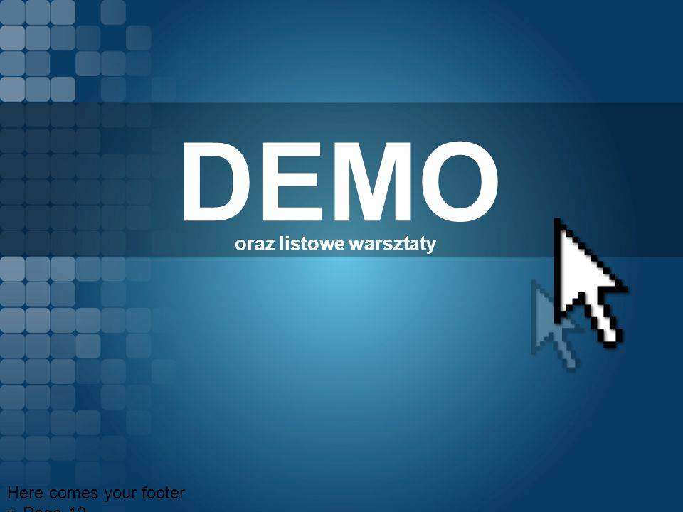 DEMO Here comes your footer Page 12 oraz listowe warsztaty