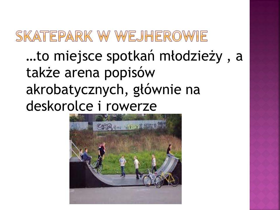 …to miejsce spotkań młodzieży, a także arena popisów akrobatycznych, głównie na deskorolce i rowerze