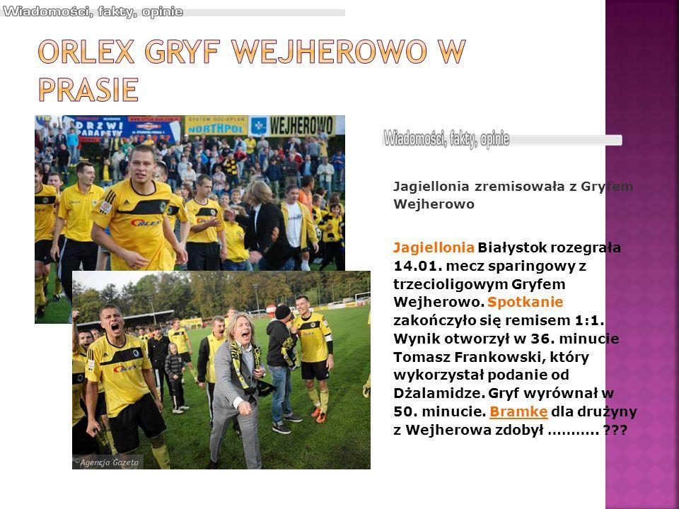 Jagiellonia zremisowała z Gryfem Wejherowo Jagiellonia Białystok rozegrała 14.01. mecz sparingowy z trzecioligowym Gryfem Wejherowo. Spotkanie zakończ