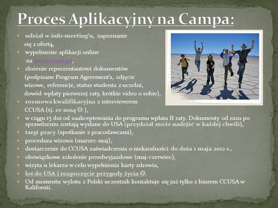 udział w info-meetingu, zapoznanie się z ofertą, wypełnienie aplikacji online na www.ccusa.pl,www.ccusa.pl złożenie reprezentantowi dokumentów (podpis
