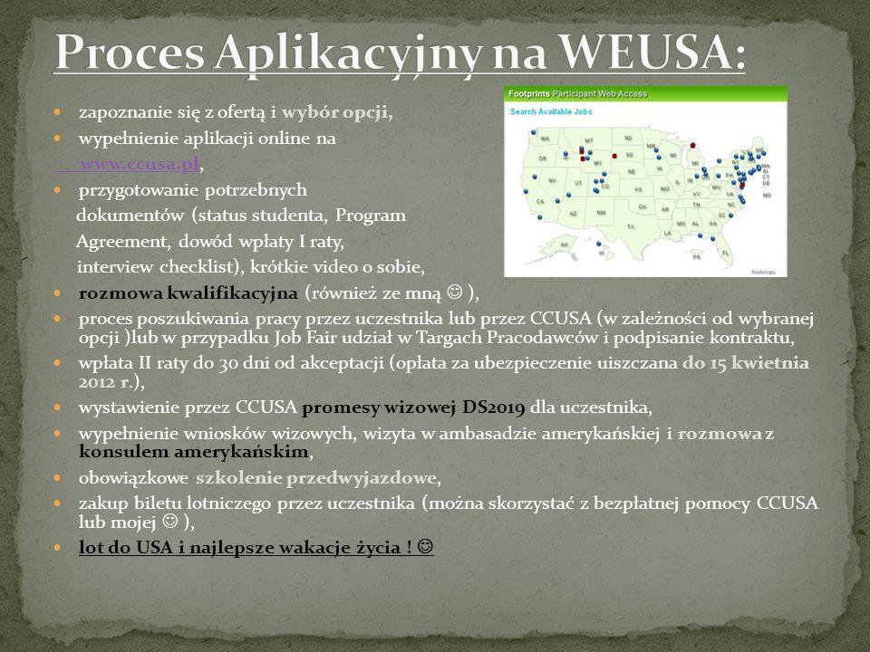 zapoznanie się z ofertą i wybór opcji, wypełnienie aplikacji online na www.ccusa.pl www.ccusa.pl, przygotowanie potrzebnych dokumentów (status student