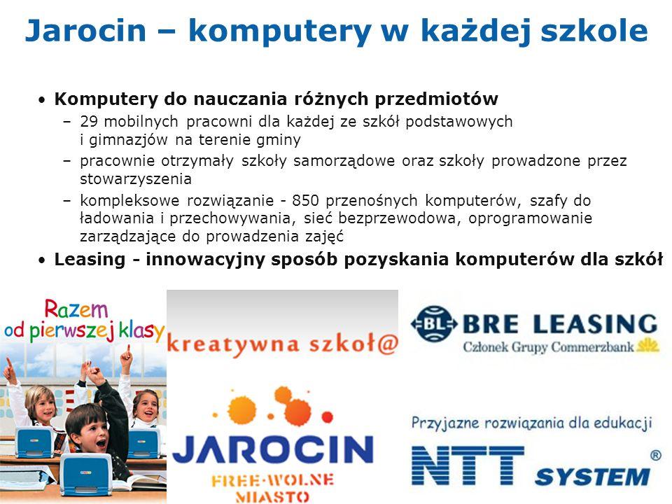 11 Jarocin – komputery w każdej szkole Komputery do nauczania różnych przedmiotów –29 mobilnych pracowni dla każdej ze szkół podstawowych i gimnazjów