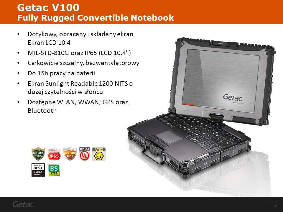 P15 Getac V100 Fully Rugged Convertible Notebook Dotykowy, obracany i składany ekran Ekran LCD 10.4 MIL-STD-810G oraz IP65 (LCD 10.4