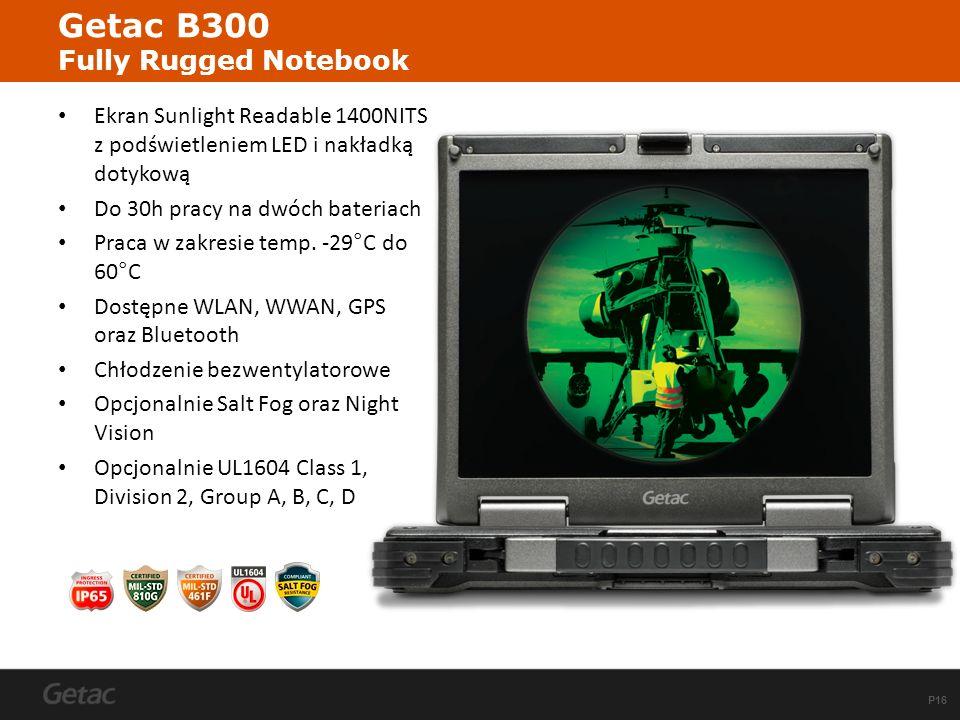 P16 Getac B300 Fully Rugged Notebook Ekran Sunlight Readable 1400NITS z podświetleniem LED i nakładką dotykową Do 30h pracy na dwóch bateriach Praca w
