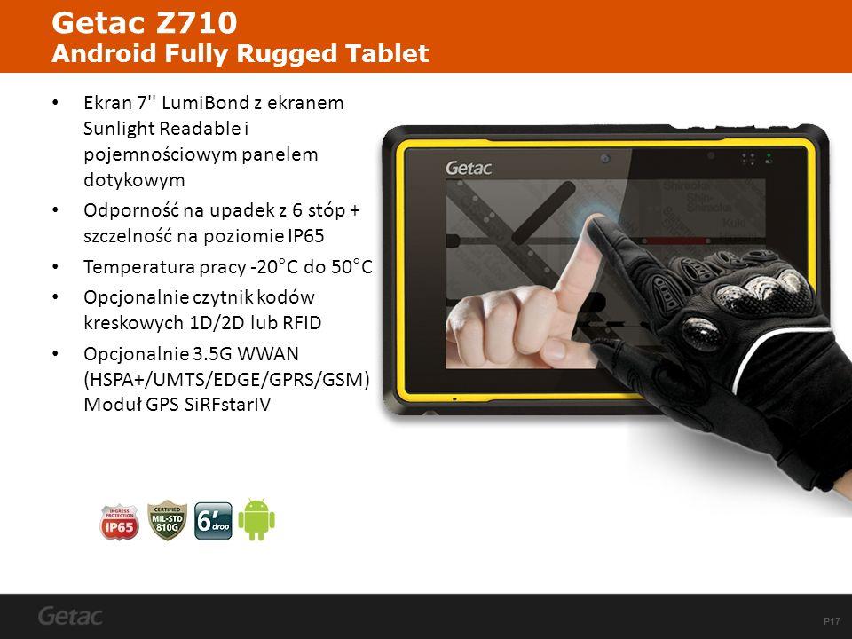 P17 Getac Z710 Android Fully Rugged Tablet Ekran 7'' LumiBond z ekranem Sunlight Readable i pojemnościowym panelem dotykowym Odporność na upadek z 6 s