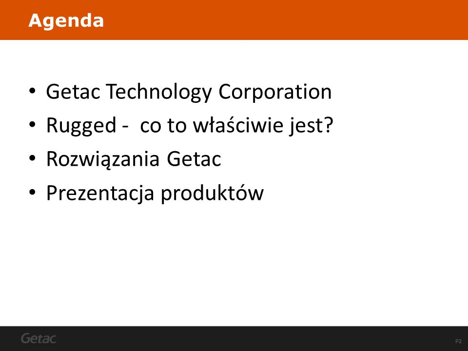 P3 Company profile Getac is a strategic company under the MiTAC Synnex Group.