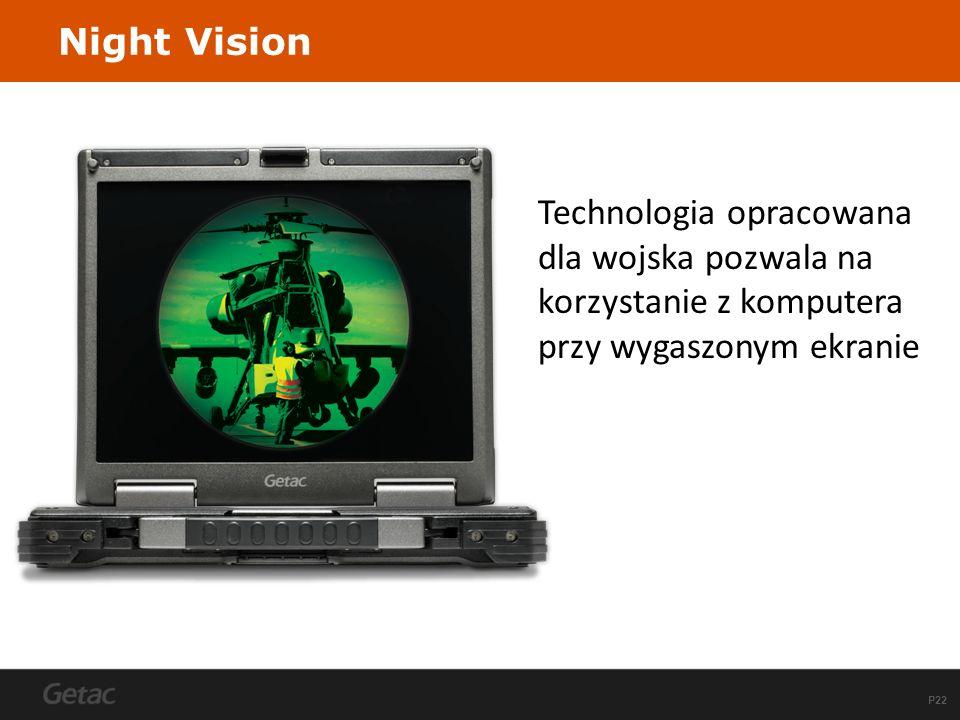 P22 Technologia opracowana dla wojska pozwala na korzystanie z komputera przy wygaszonym ekranie Night Vision