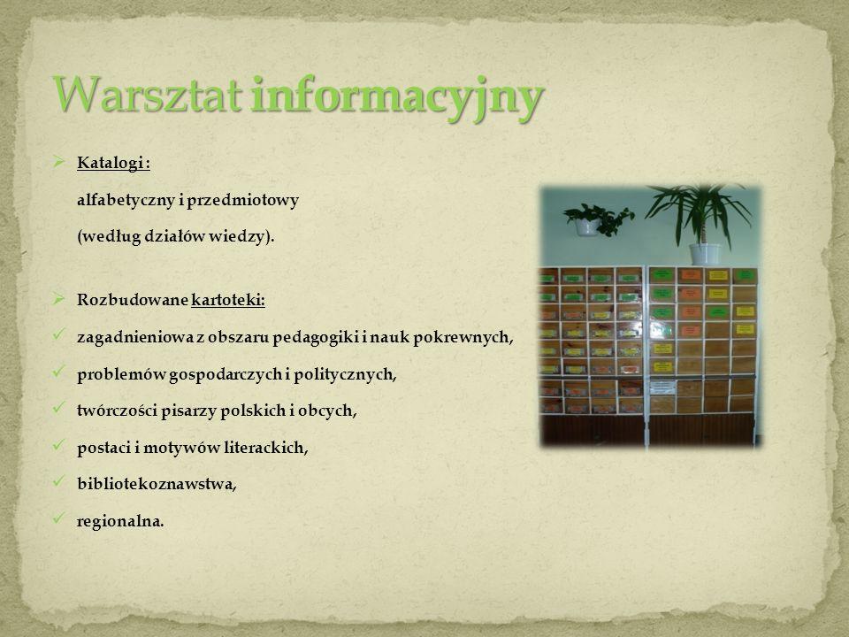 Katalogi : alfabetyczny i przedmiotowy (według działów wiedzy). Rozbudowane kartoteki: zagadnieniowa z obszaru pedagogiki i nauk pokrewnych, problemów