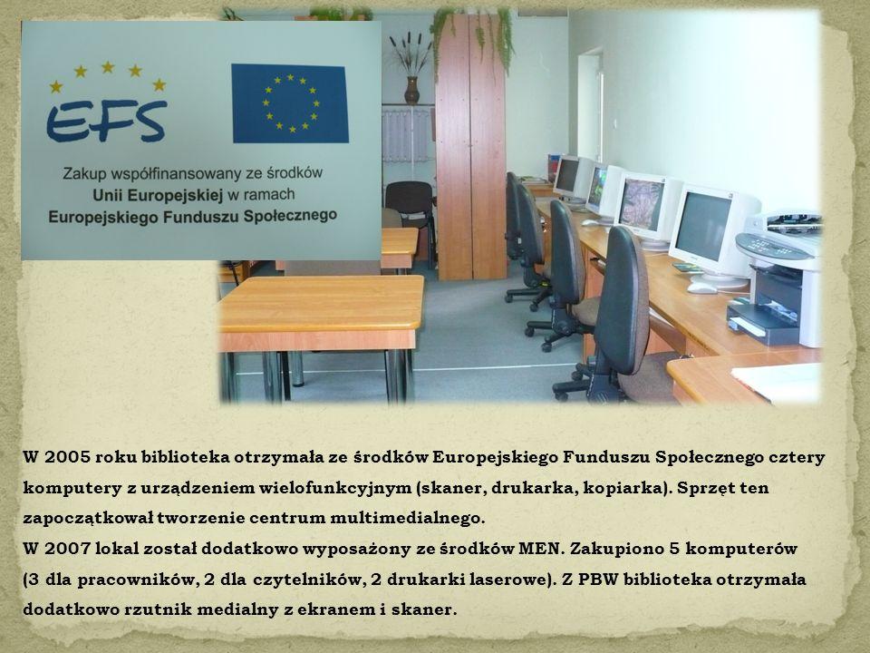 W 2005 roku biblioteka otrzymała ze środków Europejskiego Funduszu Społecznego cztery komputery z urządzeniem wielofunkcyjnym (skaner, drukarka, kopia