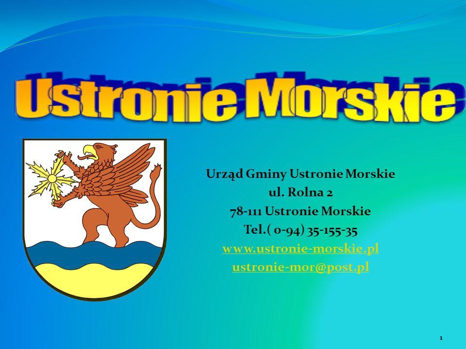 Urząd Gminy Ustronie Morskie ul. Rolna 2 78-111 Ustronie Morskie Tel.( 0-94) 35-155-35 www.ustronie-morskie.pl ustronie-mor@post.pl 1