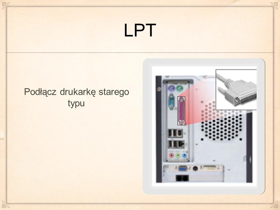 LPT Podłącz drukarkę starego typu