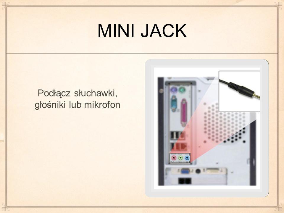 MINI JACK Podłącz słuchawki, głośniki lub mikrofon