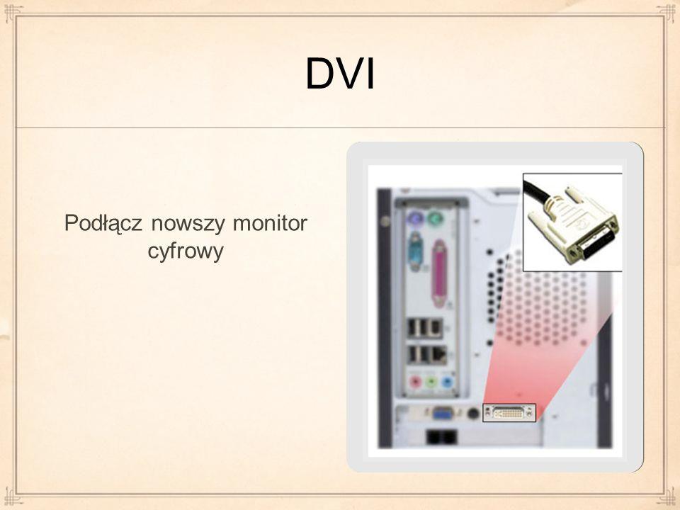 DVI Podłącz nowszy monitor cyfrowy