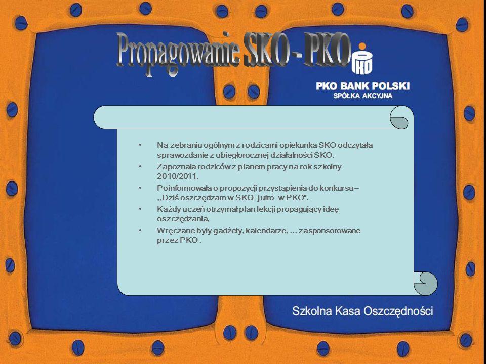 Na zebraniu ogólnym z rodzicami opiekunka SKO odczytała sprawozdanie z ubiegłorocznej działalności SKO.