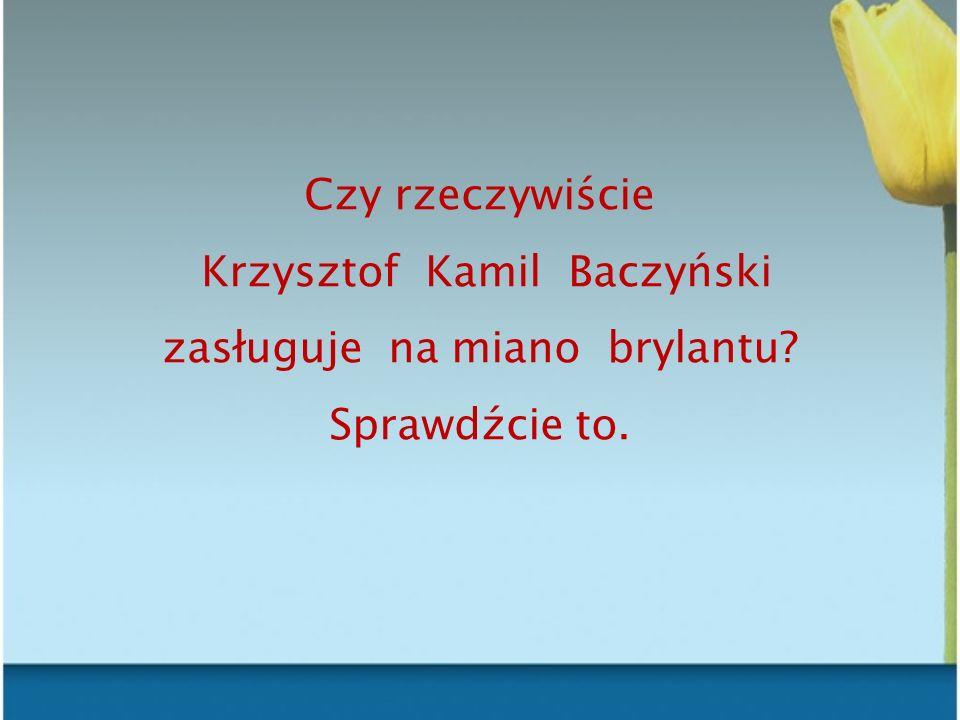 Czy rzeczywiście Krzysztof Kamil Baczyński zasługuje na miano brylantu? Sprawdźcie to.