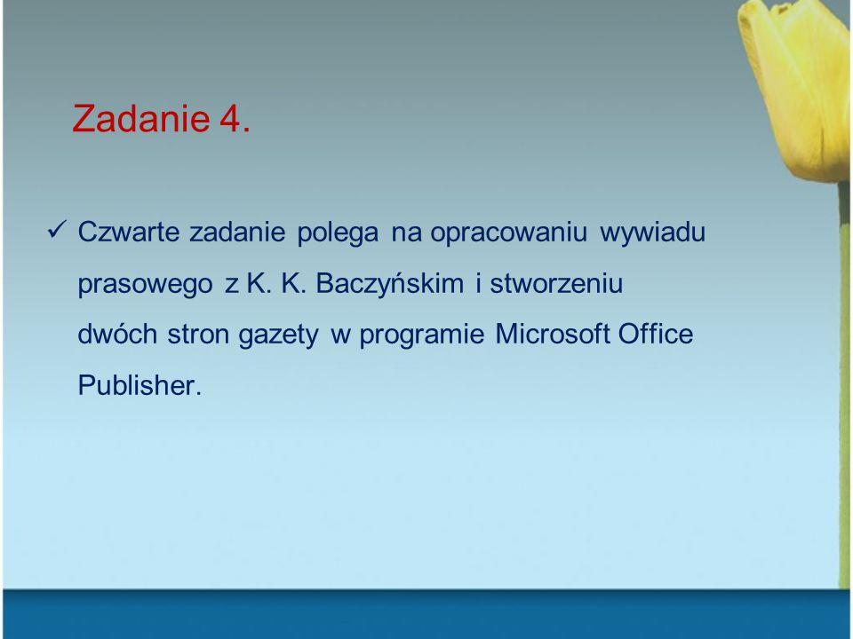Zadanie 4. Czwarte zadanie polega na opracowaniu wywiadu prasowego z K. K. Baczyńskim i stworzeniu dwóch stron gazety w programie Microsoft Office Pub