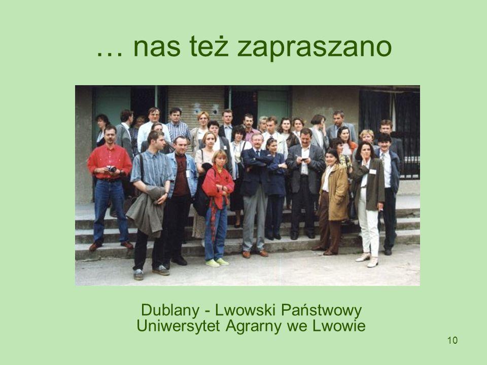 10 … nas też zapraszano Dublany - Lwowski Państwowy Uniwersytet Agrarny we Lwowie