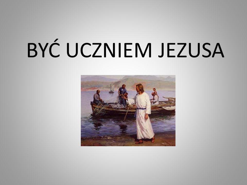 BYĆ UCZNIEM JEZUSA