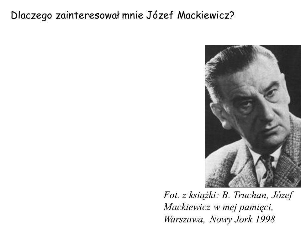 Dlaczego zainteresował mnie Józef Mackiewicz? Fot. z książki: B. Truchan, Józef Mackiewicz w mej pamięci, Warszawa, Nowy Jork 1998
