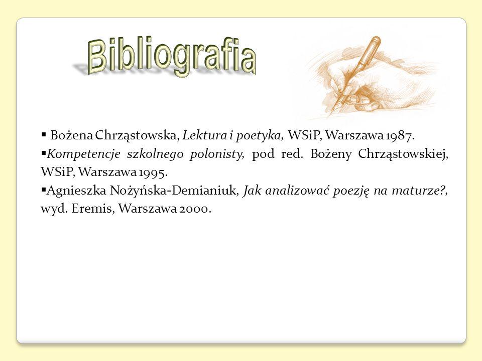 Bożena Chrząstowska, Lektura i poetyka, WSiP, Warszawa 1987. Kompetencje szkolnego polonisty, pod red. Bożeny Chrząstowskiej, WSiP, Warszawa 1995. Agn