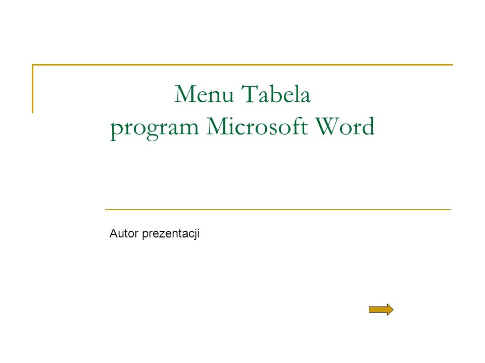 Menu Tabela program Microsoft Word Autor prezentacji