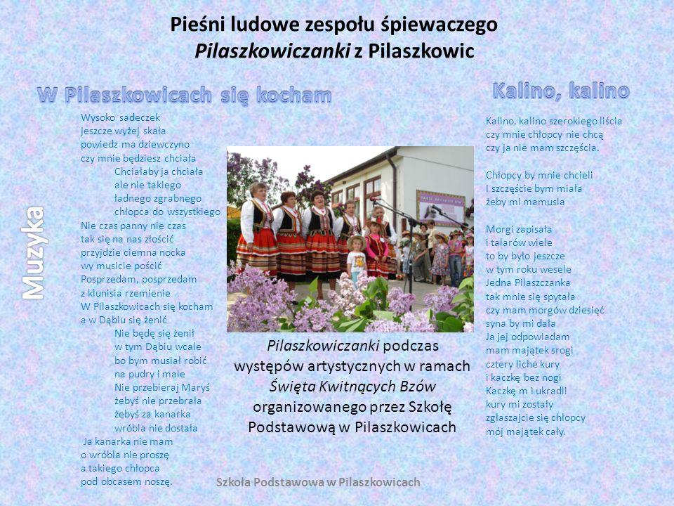 Pieśni ludowe zespołu śpiewaczego Pilaszkowiczanki z Pilaszkowic Szkoła Podstawowa w Pilaszkowicach Wysoko sadeczek jeszcze wyżej skała powiedz ma dzi