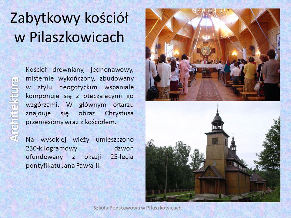 Zabytkowy kościół w Pilaszkowicach Kościół drewniany, jednonawowy, misternie wykończony, zbudowany w stylu neogotyckim wspaniale komponuje się z otacz